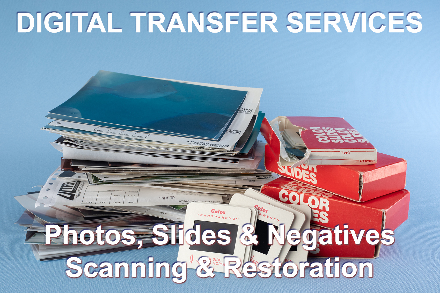 Digital Transfer Service -Photos, Slides, Slide Show Creation, film negatives scanning to video & photo restoration