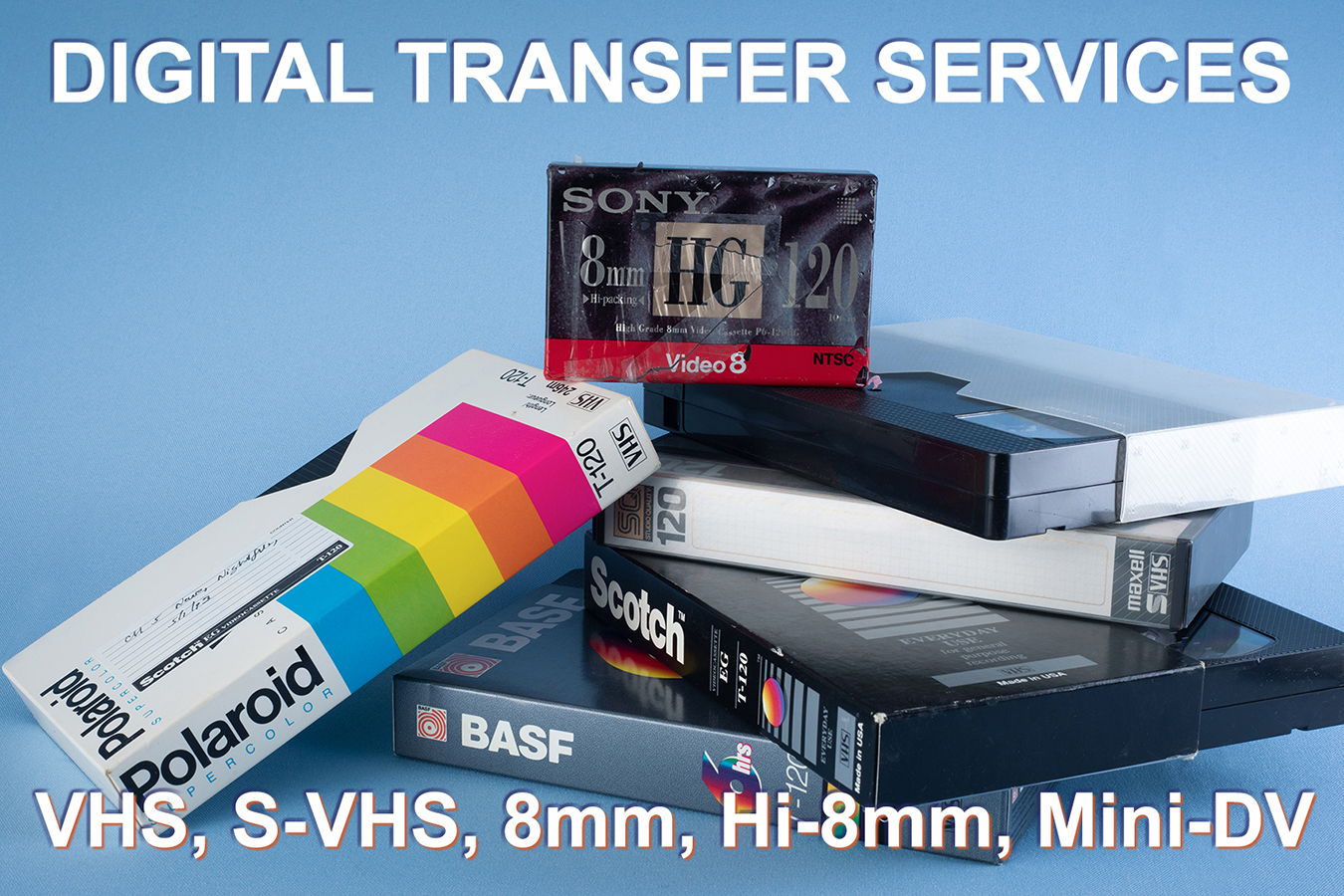 Digital Transfer Services - VHS, Super-VHS, 8mm, Hi-8mm Video cassette to digital transfer service